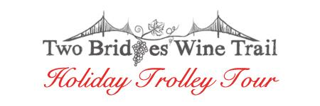 Two Bridges Wine Trail Holiday Trolley Tour