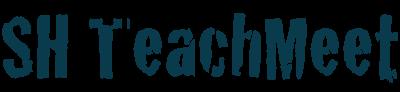 SH TeachMeet