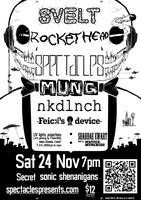 Sat 24 Nov: Svelt, Rockethead, Spex, Mung, Nkdlnch,...