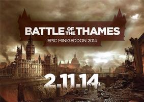 Battle of the Thames - Epic Minigeddon 2014 @ the CLWC