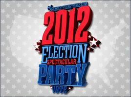 BYT Presents: 2012 Election Night Spectacular!