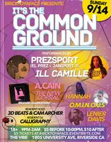 it's the Common Ground w/ PrezSport & Ill Camille