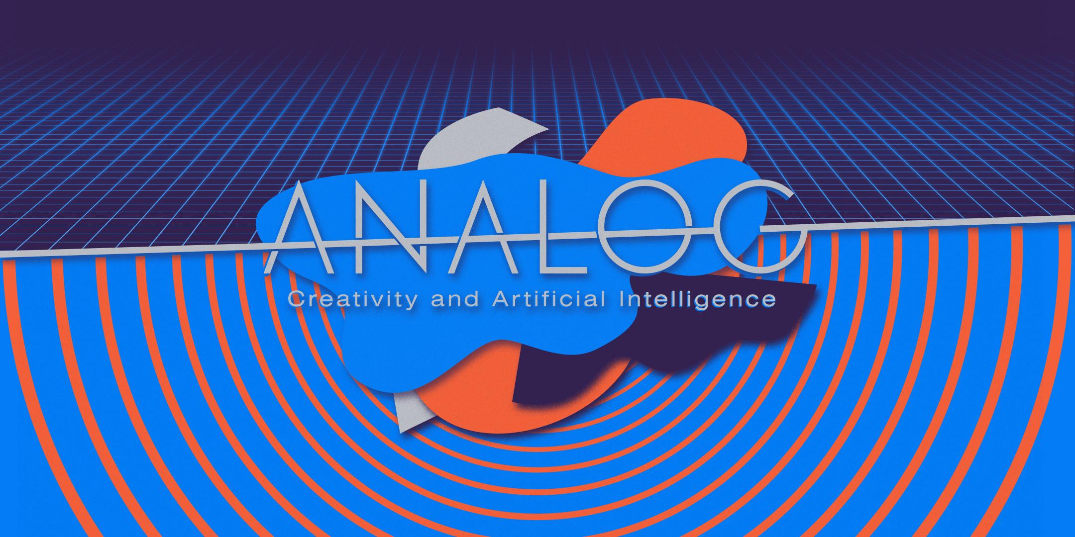 Analog: Creativity and Artificial Intelligence Conference (Vancouver)