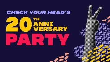 Check Your Head's 20th Anniversary Party!