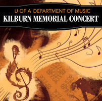 The U of A Department of Music - Kilburn Memorial...