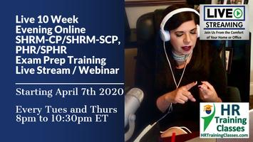 10 Week LIVE Evening Online PHR, SPHR, SHRM-CP...