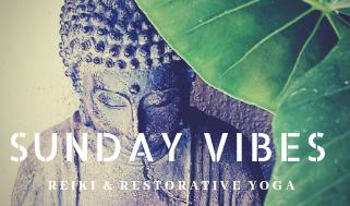 Sunday Vibes- Reiki & Restorative Yoga Session