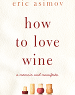 Eric Asimov: How to Love Wine