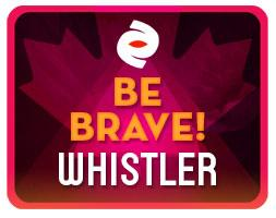 Be Brave! WHISTLER FILM FESTIVAL
