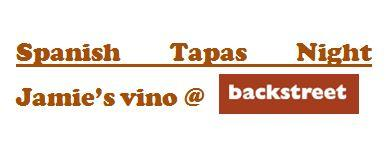 Spanish Tapas Night: Jamie's Vino @ Backstreet Bistro