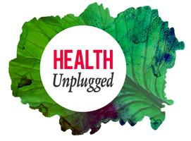 HEALTH Unplugged - Health & Wellbeing based on...