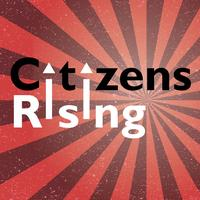 Citizens Rising: A Republic Held Hostage And The Plan...