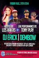 Tony Play w/ Los Rakas - Guestlist Closes at 9:30