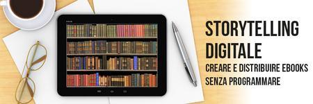 Storytelling digitale - Creare e distribuire eBooks...