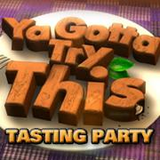 Ya Gotta Try This Tasting Party with Mike Jerrick