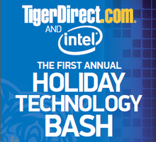 TigerDirect.com and Intel 1st Annual Holiday Technology Bash