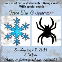 Dining with Elsa & Spiderman September 7th 2014