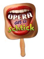 Opera On A Schtick