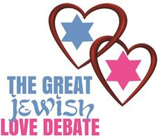 The Great JEWISH Love Debate comes to Los Angeles