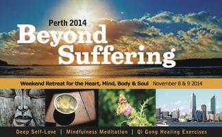 Beyond Suffering - Weekend Retreat for the Heart,...