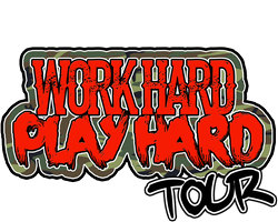 WORK HARD PLAY HARD TOUR