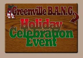 Greenville B.A.N.G. Year End Holiday Celebration Event