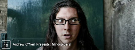 Andrew O'Neill Presents: Mindspiders!