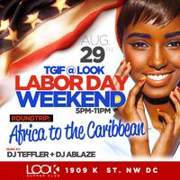 #TGIF @ LOOK Special Africa to the Caribbean Labor Day...