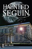 Haunted Seguin Book Signed by Author, Erin O Wallace