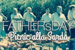 """FATHERS DAY 2014 FAMILY PICNIC """"alla Sarda"""""""