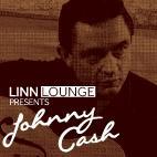 LINN Lounge Presents ... ... Johnny Cash