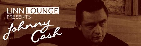 Linn Lounge presents Johnny Cash