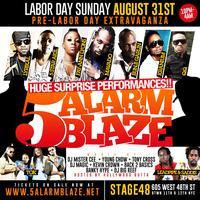 5 ALARM BLAZE: Pre Labor Day Extravaganza