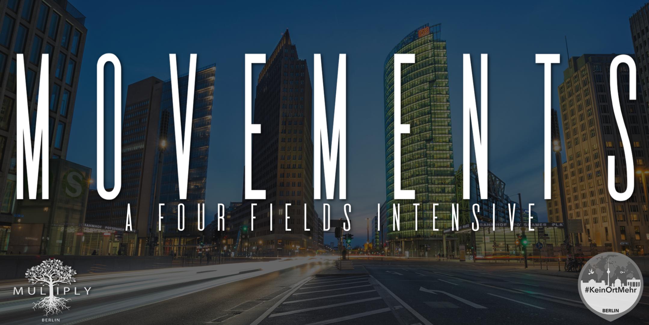 MOVEMENTS: A 4Fields Intensive // BEWEGUNGEN - 4 Felder Intensiv