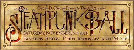 """""""Cirque Du Risque!"""" : 3rd Annual Steampunk Ball"""