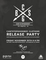 CANTSTOPGOODBOY Clothing Release Party