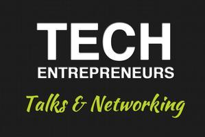 Tech Entrepreneurs: Talks & Networking