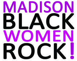 2014 Madison Black Women Rock! - SOLD OUT!!!