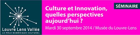 Séminaire Louvre Lens Vallée : Culture et Innovation,...