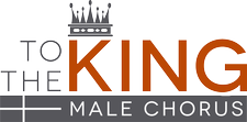 To the King Male Chorus logo