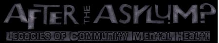 After the Asylum? Legacies of Community Mental Health