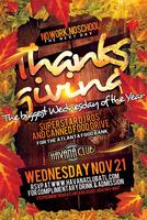 Thanksgiving Party: The biggest Wednesday of the Year. FREE...
