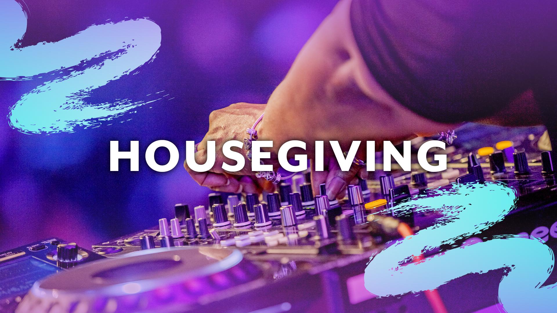 Housegiving: House Music Celebration & Donation Drive