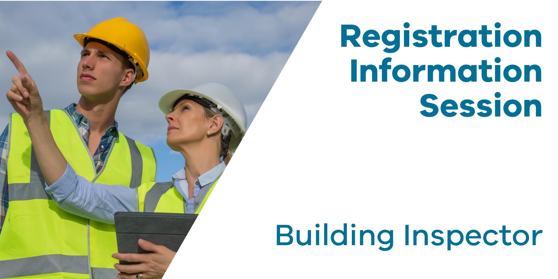 Registration Information Session: Building Inspector