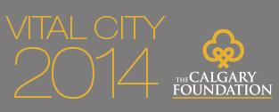 The Calgary Foundation's Vital City 2014