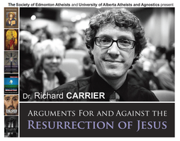 Dr. Richard Carrier: Arguments For and Against the...