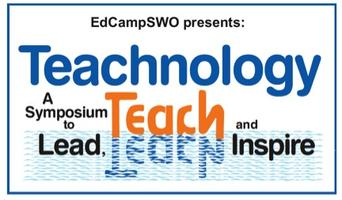 edcampSWO presents: Teachnology - A Leading and...