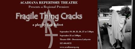 Acadiana Repertory Theatre presents FRAGILE THING...
