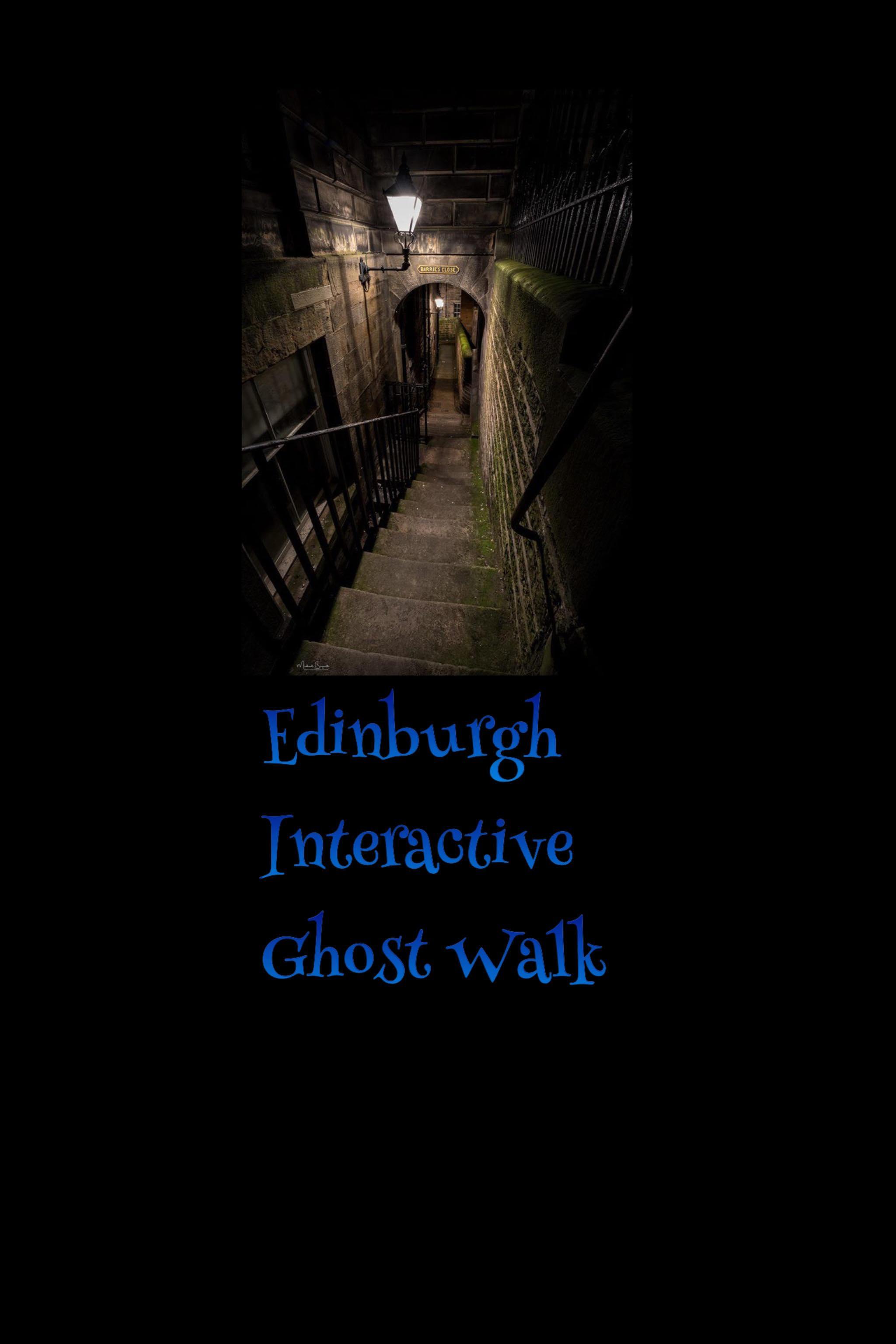Edinburgh Interactive Ghost Walks with Haunting Nights