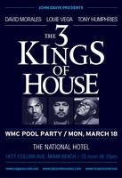 The 3 Kings of House 2013 Winter Music Conference Pool...